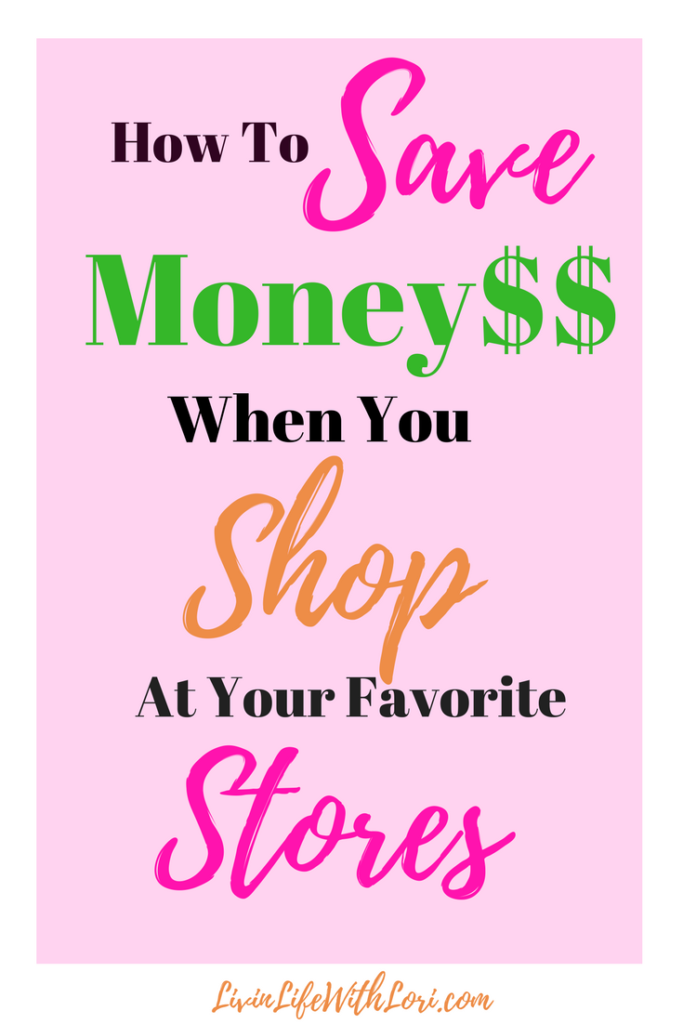 How To Save Money When You Shop At Your Favorite Stores