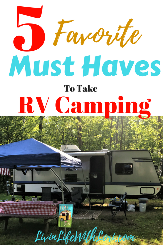 5 Favorite Must Haves To Take RV Camping