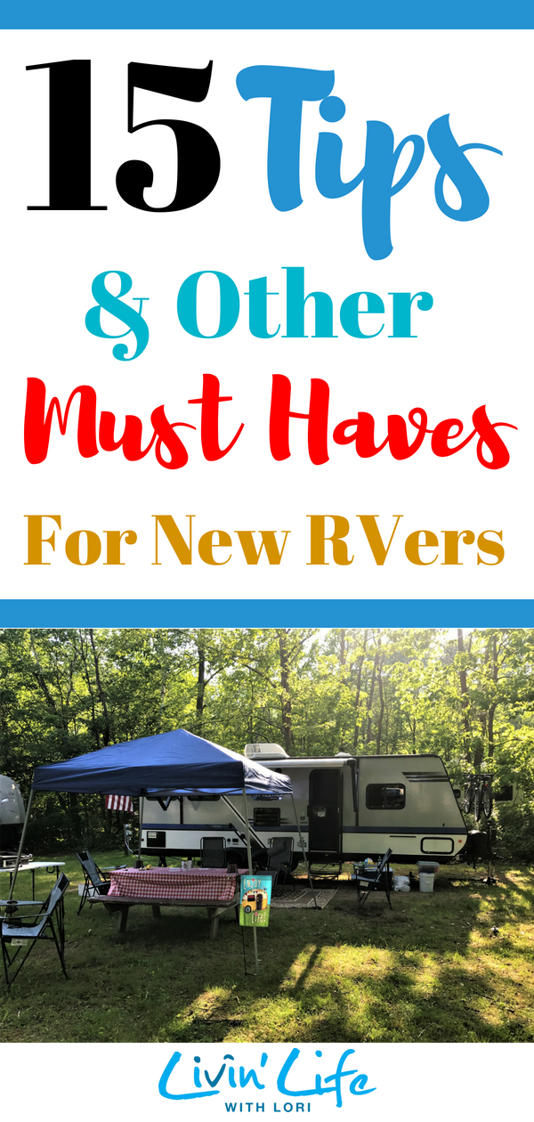 15 Tips Amp Other Must Haves For New Rvers Livin Life