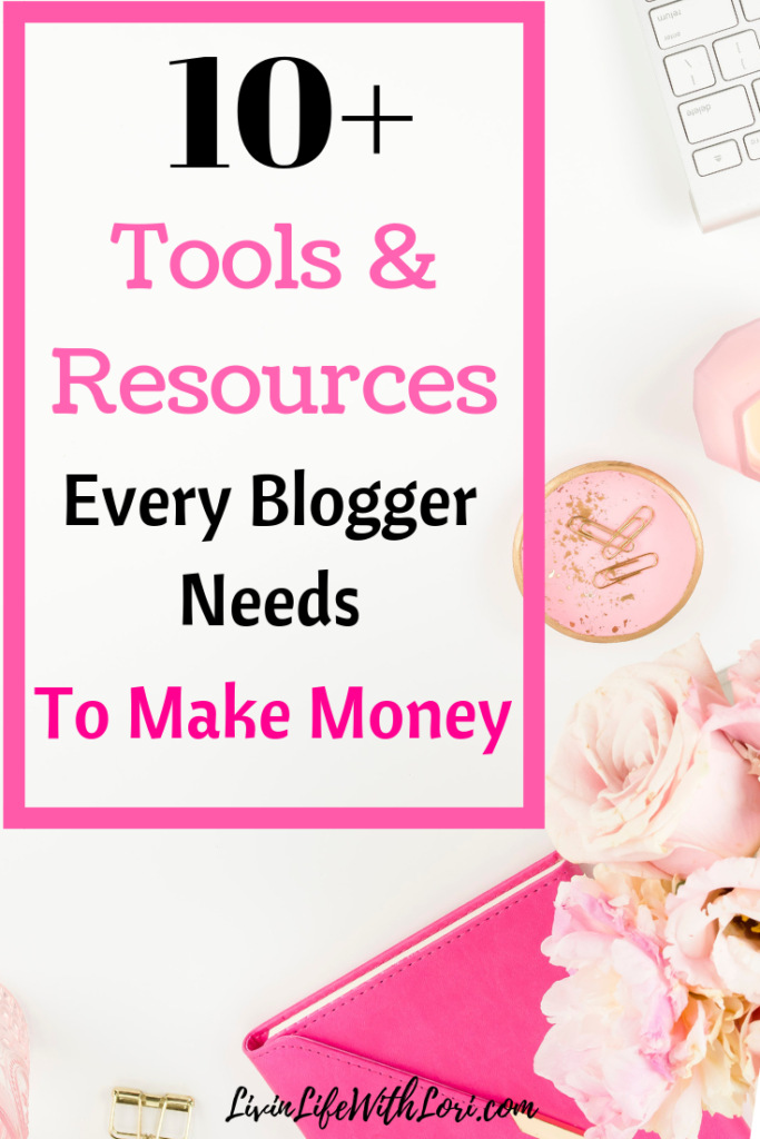 Tools & Resources Every Blogger Needs To Make Money