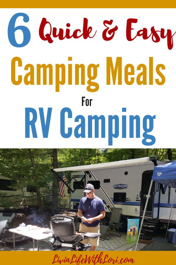 Planning quick and easy meals at the campground can be easier than you think! With a little bit of meal planning, you can whip up easy and delicious meals in no time. Here are 6 Quick and Easy Meals To Make When You Are RV Camping that seem to be my family's favorite every time we are camping! #RVing #RVtravel #RVmeals #gorving