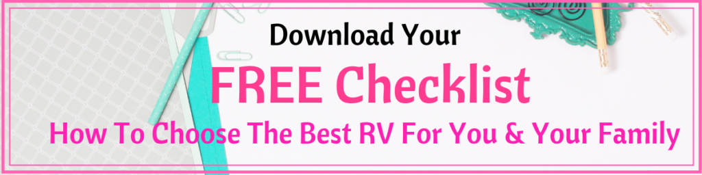 FREE Checklist How To Choose The Best RV For You & Your Family
