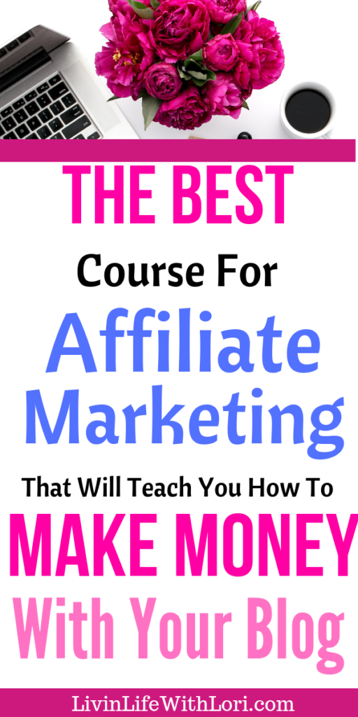 The Best Affiliate Marketing Course For Bloggers That Will Teach You How To Make Money With Your Blog