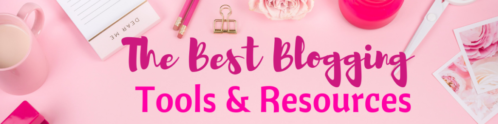 The Best Blogging Tools & Resources