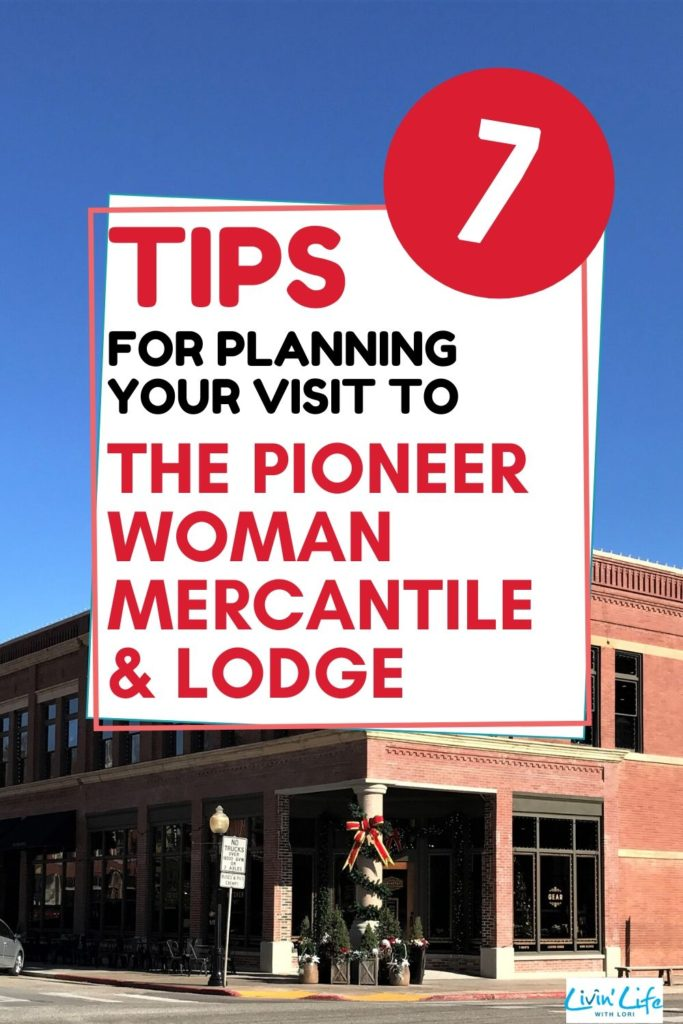 Tips For Planning A Visit To The Pioneer Woman Mercantile and Lodge