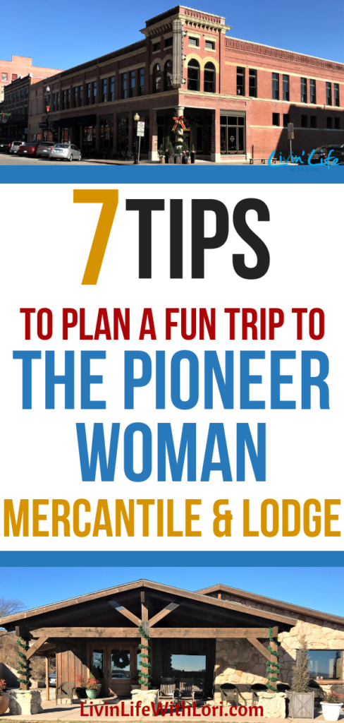 These seven tips will help you plan a fun trip to the Pioneer Woman Mercantile! You can also tour The Pioneer Woman Lodge which was the highlight of our trip! #pioneerwoman #pioneerwomanmercantile #pioneerwomanlodge #lodgetour #pioneerwomanlodgetour