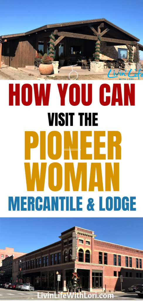 How You Can Visit The Pioneer Woman Mercantile & Lodge