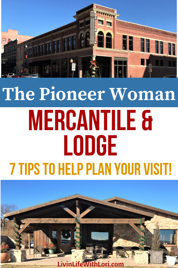 Have you visited The Pioneer Woman Mercantile & Lodge? Makes a great girl trip! See where the Food Network Star's show is filmed at the Lodge! Here are 7 Tips To Help Plan Your Visit! #Pioneerwoman #pioneerwomanmercantile #girltrip