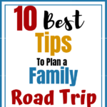 10 Easy Tips To Plan A Family Road Trip
