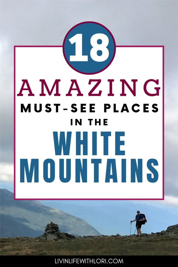 18 Amazing Must See Places In The White Mountains