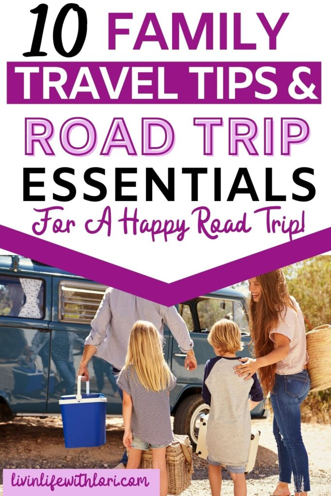 The Best Family Travel Tips And Road Trip Essentials