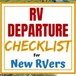RV Departure Checklist For New RVers