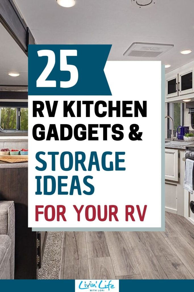 The Best RV Kitchen Gadgets and Storage Ideas For Your RV