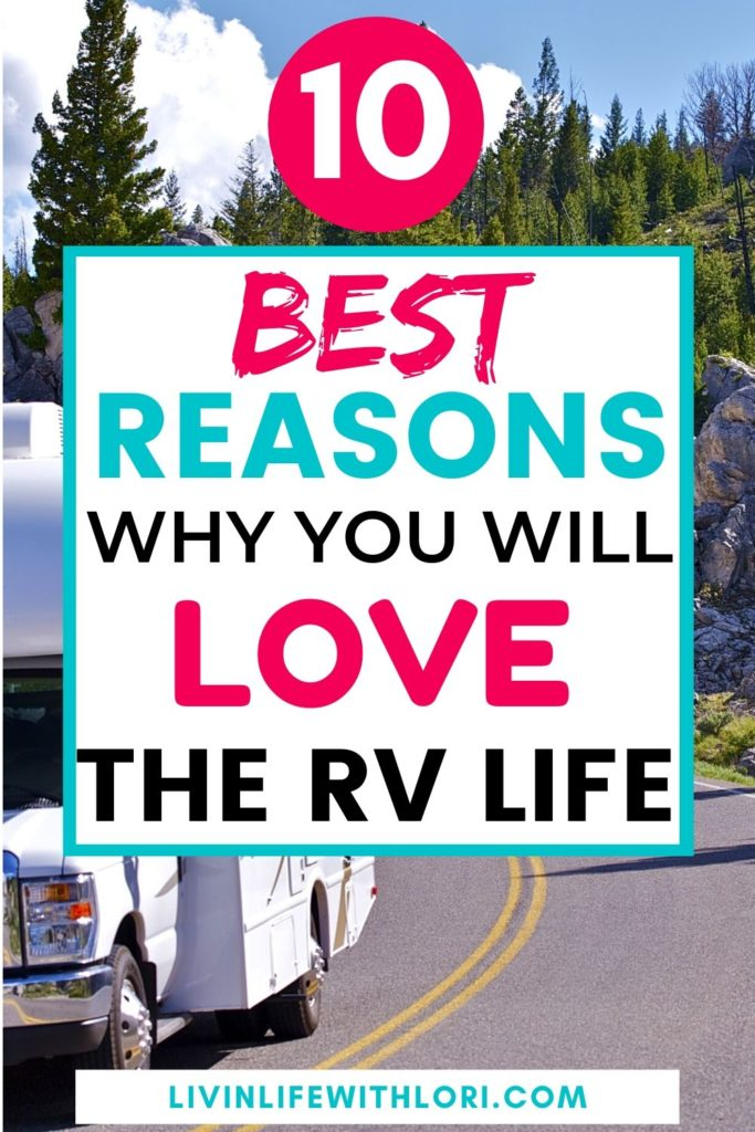 10 Best Reasons To Love The RV Life