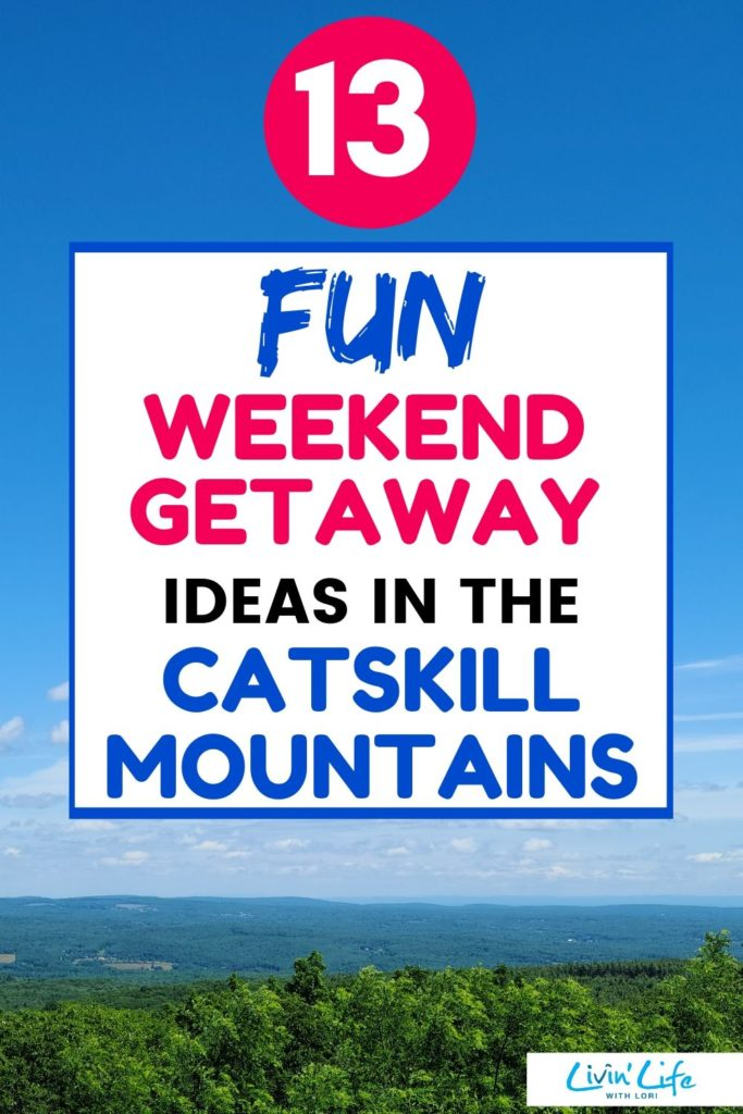 Weekend Getaway Ideas In The Catskill Mountains